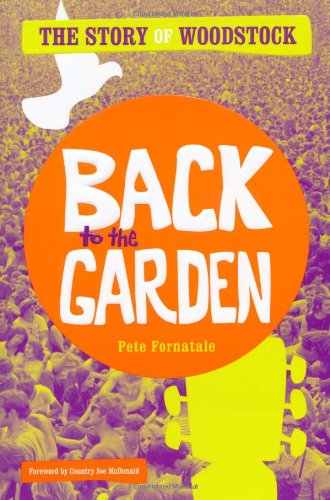 9781416591191: Back to the Garden: The Story of Woodstock