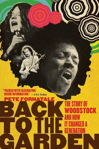 9781416591207: Back to the Garden: The Story of Woodstock and How It Changed a Generation