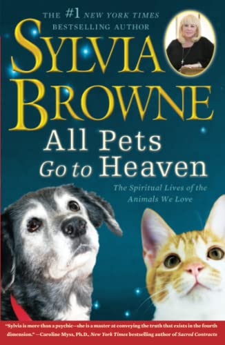 9781416591252: All Pets Go To Heaven: The Spiritual Lives of the Animals We Love