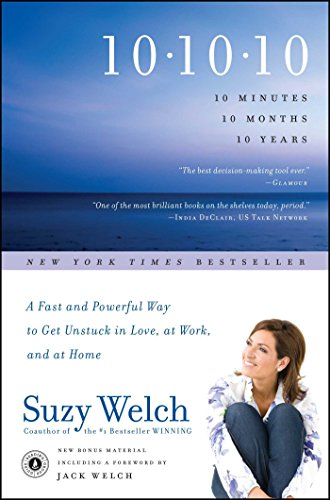 9781416591832: 10-10-10: A Fast and Powerful Way to Get Unstuck in Love, at Work, and with Your Family