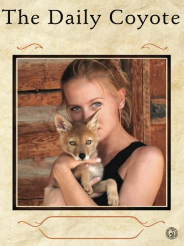 9781416592204: The Daily Coyote: A Story of Love, Survival, and Trust in the Wilds of Wyoming