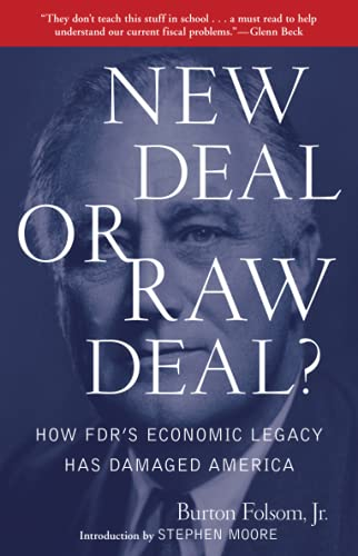 9781416592372: New Deal or Raw Deal?: How FDR's Economic Legacy Has Damaged America