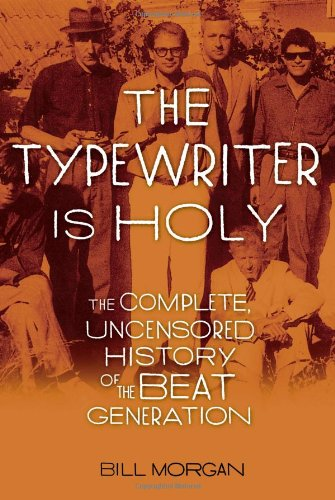 9781416592426: The Typewriter Is Holy: The Complete, Uncensored History of the Beat Generation