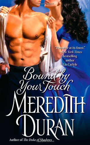 Bound by Your Touch: Meredith Duran