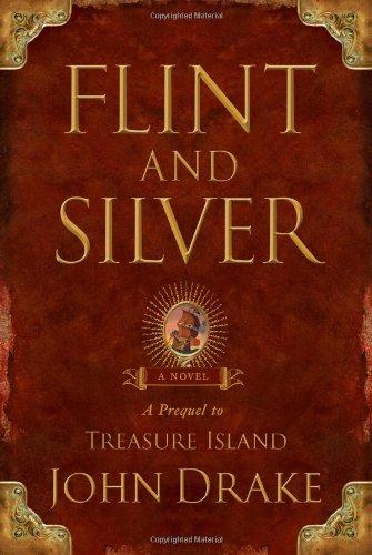 Flint and Silver: A Prequel to Treasure: Drake, John