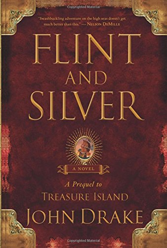 Flint and Silver: A Prequel to Treasure Island (1416592776) by John Drake
