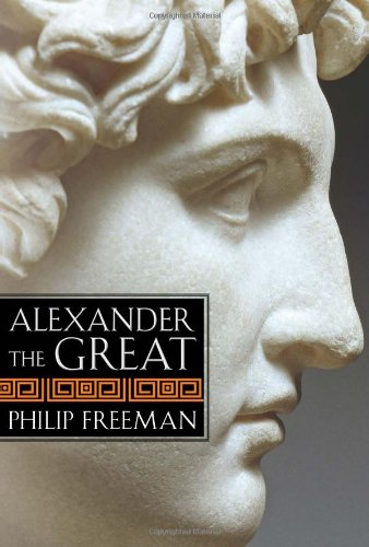 Alexander the Great: Freeman, Philip
