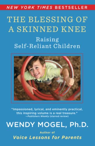 9781416593065: The Blessing Of A Skinned Knee: Raising Self-Reliant Children