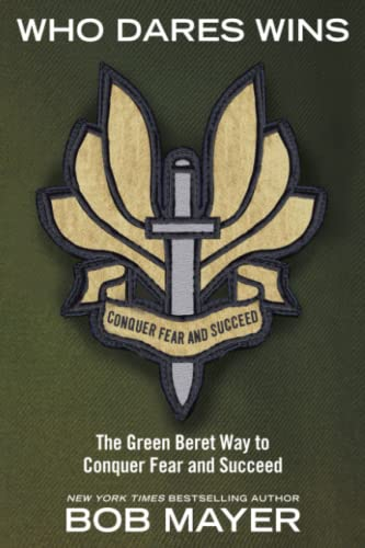 9781416593089: Who Dares Wins: The Green Beret Way to Conquer Fear and Succeed