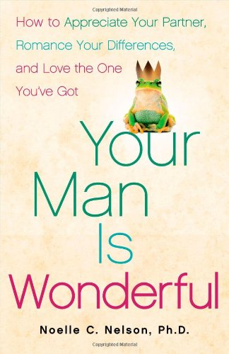 9781416593508: Your Man is Wonderful: How to Appreciate Your Partner, Romance Your Differences, and Love the One You've Got