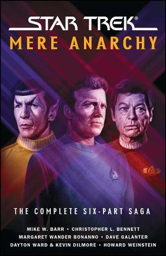 Star Trek: Mere Anarchy (Star Trek: The Original Series) (9781416594949) by Mike W. Barr; Christopher L. Bennett; Margaret Wander Bonanno; Kevin Dilmore; Dave Galanter; Dayton Ward; Howard Weinstein