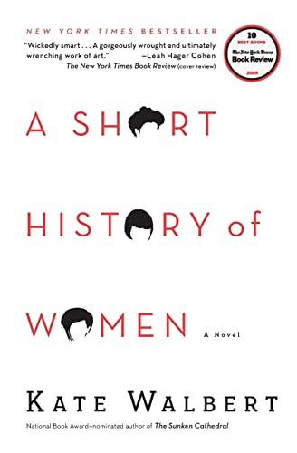 A Short History of Women: A Novel: Kate Walbert