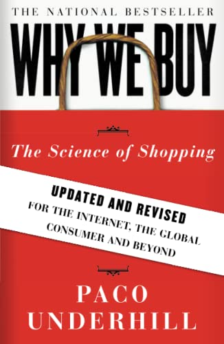 Why We Buy: The Science of Shopping--Updated: Underhill, Paco