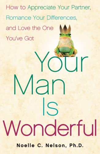 9781416595250: Your Man is Wonderful: How to Appreciate Your Partner, Romance Your Differences, and Love the One You've Got