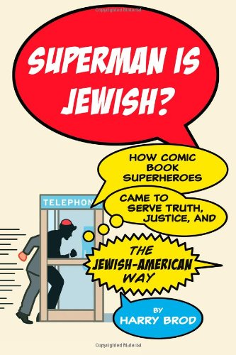 Superman Is Jewish?: How Comic Book Superheroes: Brod, Harry