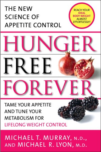 Hunger Free Forever The New Science of Appetite Control