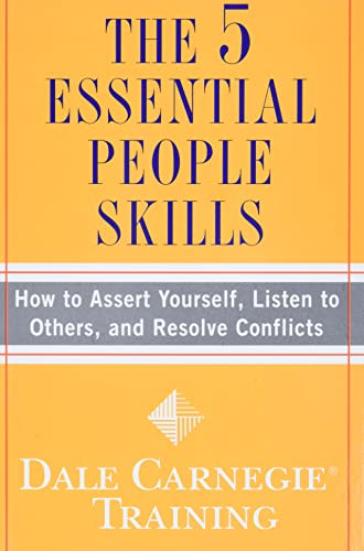 9781416595489: The 5 Essential People Skills: How to Assert Yourself, Listen to Others, and Resolve Conflicts (Dale Carnegie Training)