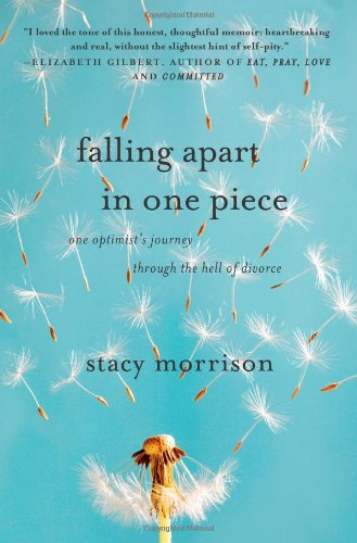 9781416595564: Falling Apart in One Piece: One Optimist's Journey Through the Hell of Divorce