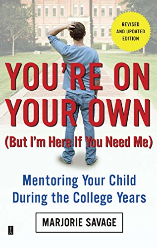 You're On Your Own (But I'm Here If You Need Me): Mentoring Your Child During the College...