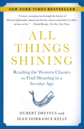 9781416596165: All Things Shining: Reading the Western Classics to Find Meaning in a Secular Age