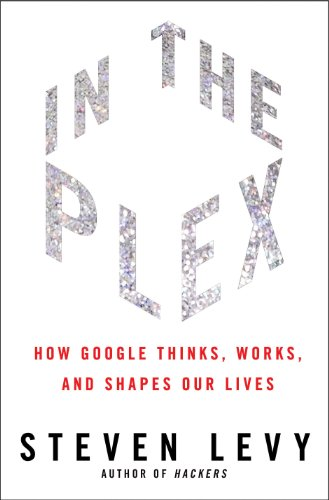 9781416596585: In The Plex: How Google Thinks, Works, and Shapes Our Lives
