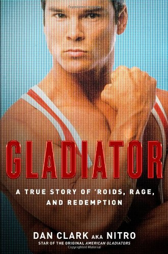 9781416597322: Gladiator: A True Story of 'Roids, Rage, and Redemption