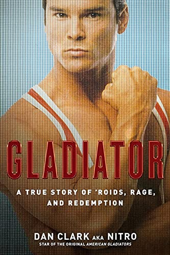 9781416597339: Gladiator: A True Story of 'Roids, Rage, and Redemption