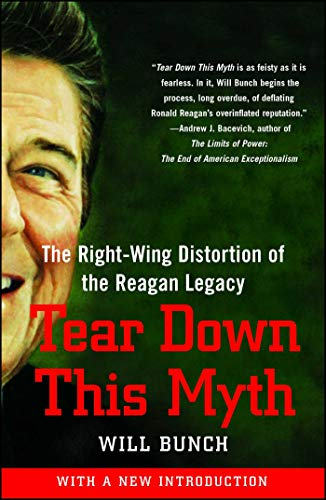 9781416597636: Tear Down This Myth: The Right-Wing Distortion of the Reagan Legacy