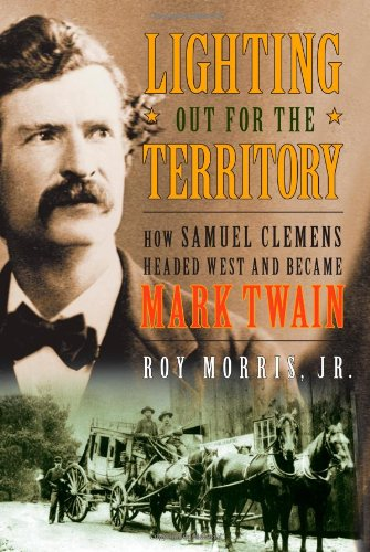 9781416598664: Lighting Out for the Territory: How Samuel Clemens Headed West and Became Mark Twain