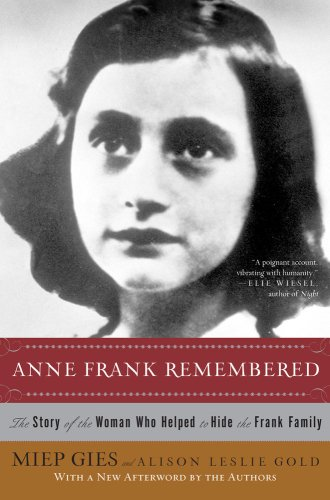 9781416598855: Anne Frank Remembered: The Story of the Woman Who Helped to Hide the Frank Family