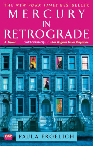 Mercury in Retrograde: A Novel: Froelich, Paula