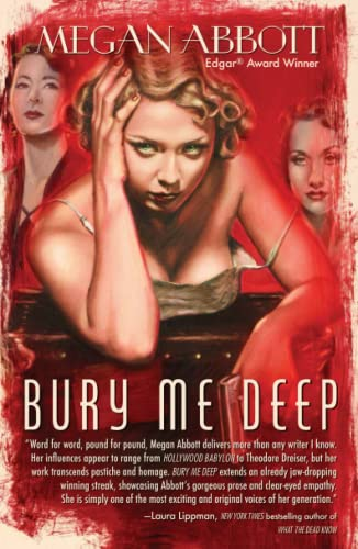 Bury Me Deep: Abbott, Megan E.