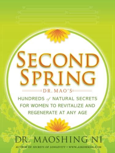 Second Spring: Dr. Mao's Hundreds of Natural: Dr. Maoshing Ni