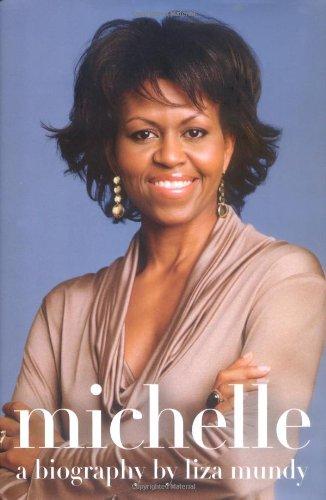 Michelle: A Biography: Mundy, Liza