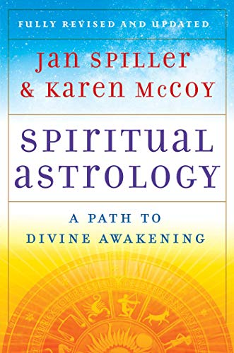Spiritual Astrology: Your Personal Path to Self-fulfillment: Spiller, Jan