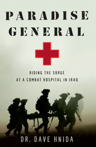 9781416599579: Paradise General: Riding the Surge at a Combat Hospital in Iraq