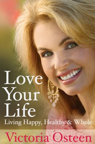 9781416599845: Title: Love Your Life Living Happy Healthy and Whole