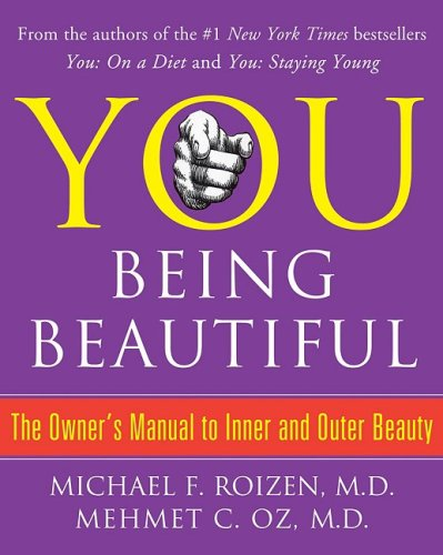 9781416599852: You: Being Beautiful: The Owner's Manual to Inner and Outer Beauty