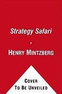 9781416599869: Strategy Safari: A Guided Tour Through the Wilds of Strategic Management