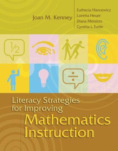 Literacy Strategies for Improving Mathematics Instruction: Joan M Kenney,