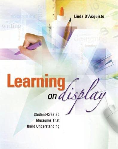 9781416602859: Learning on Display: Student-Created Museums That Build Understanding