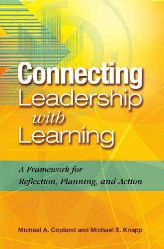 9781416604044: Connecting Leadership With Learning: A Framework for Reflection, Planning, and Action