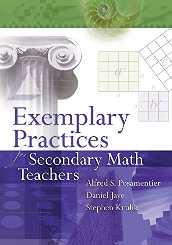 Exemplary Practices for Secondary Math Teachers: Alfred S. Posamentier;