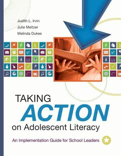 Taking Action on Adolescent Literacy: An Implementation: Judith L. Irvin,