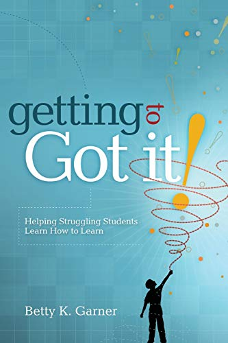 Getting to Got it!: Helping Struggling Students Learn