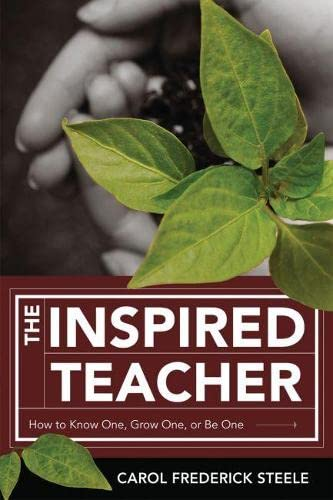 9781416607427: The Inspired Teacher: How to Know One, Grow One, or Be One