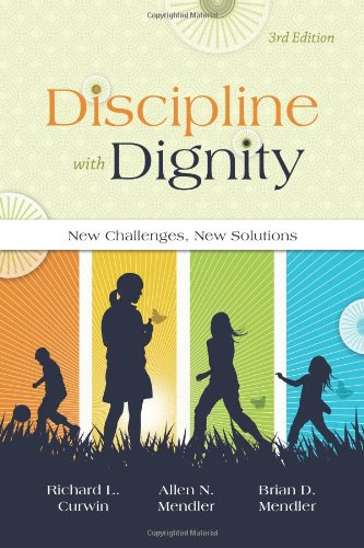 Discipline With Dignity: New Challenges, New Solutions: Curwin, Richard L.;