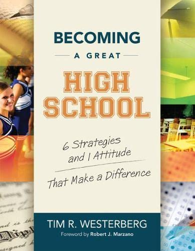 9781416608585: Becoming a Great High School: 6 Strategies and 1 Attitude That Make a Difference