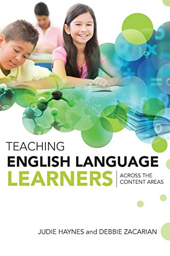 Teaching English Language Learners: Across the Content Areas (1416609121) by Judie Haynes; Debbie Zacarian