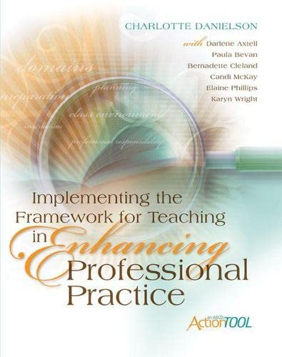 9781416609193: Implementing the Framework for Teaching in Enhancing Professional Practice: An ASCD Action Tool